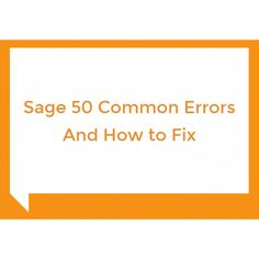 Sage 50 Common Errors And How to Fix Sage Support, Sage 50, Company Logo