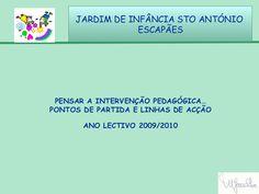 PENSAR A INTERVENÇÃO PEDAGÓGICA… PONTOS DE PARTIDA E LINHAS DE ACÇÃO ANO LECTIVO 2009/2010