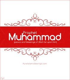 Prophet Muhammad (peace and blessings of Allah be upon him)