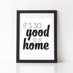 It's So Good To Be Home Print  Typography Print by StarbriteStudio