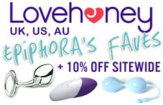 Because I love you, you can always get 10% off your order at Lovehoney. Get the discount automatically by visiting my landing page (which also lists my favorite toys!).