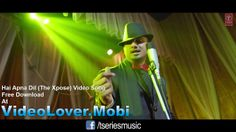 Hai Apna Dil (The Xpose) Himesh & Honey Singh Free Download At http://videolover.mobi/main.php?dir=/Bollywood%20Movie%20Songs%20And%20Trailers/The%20Xpose%20%282014%29&start=1&sort=1