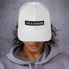 I'm A Savage - Funny, cool Design, Statement Hat, Gift For Her, Street wear, Hip Hop, Broidery, Handmade-Trucker Cap with Mesh Back, Unisex Hat Shop, A Perfect Day, Cute Gifts, Caps Hats, Hats For Women, Beyonce, Baseball Cap, Cool Designs, Comfy