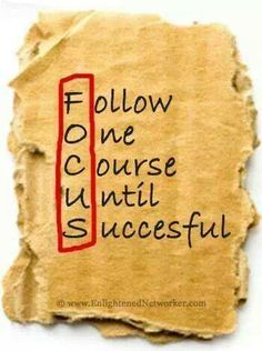 """[Monday Morning Motivation] Both our Lord Jesus Christ & the Apostle Paul lived with tremendous F.O.C.U.S. = Follow One Course Until Successful! Jesus said, """"It is Finished!"""" Paul said, """"I have Finished my Course. I have Kept the Faith!"""" What is your F.O.C.U.S.? What is your One Course of Action? What is the One thing you are to F.O.C.U.S. On? Remember, it s not 1, 2, 3 things...its just One! So, live with great F.O.C.U.S.!"""