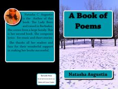 Natasha C. Augustin: A Book of Poems find it now on Amazon .com and read it today using your kindle app or kindle e reader.