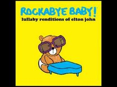 I Guess That's Why They Call It The Blues - Lullaby Renditions of Elton ...