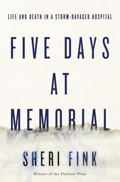 Five Days at Memorial. Read this. Read it.