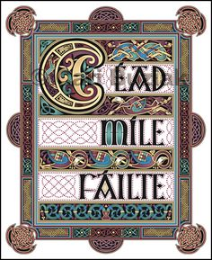 "Beautiful Celtic knotwork of the Gaelic greeting ""A Hundred Thousand Welcomes""."