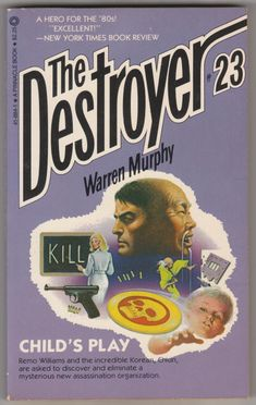 For sale the destroyer book 23 childs play warren murphy richard sapir pinnacle books 1976 march 1982 fourth printing out of print paperback remo williams master chiun emorys memories. Fiction Books, Book Review, Mysterious, Cover Art, Kids Playing, Mystery, March, Printing, The Incredibles