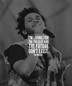The Weeknd. Quote