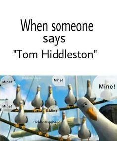 Tom Hiddleston ~ Mine!