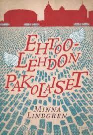 Rakkaudesta kirjoihin: Minna Lindgren; Ehtoolehdon pakolaiset ---- Asenteita vanhuksiin ja vanhustenhoitoon tuulettava kirja. Kirja on iloinen, veijarimainen iloittelu