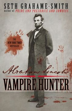 Abraham Lincoln, Vampire Hunter by Seth Grahame-Smith. It's not your typical vampire fiction. It's more historical slasher.