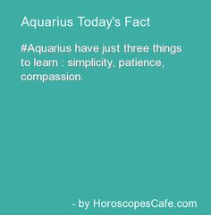 Three things. I'm good on compassion. But the other 2... Could always use the extra work on. #aquariusproblems
