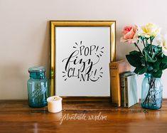 Pop fizz clink print, printable wisdom, wall art, art print, hand lettered printable wall decor, calligraphy print, quote print, home decor