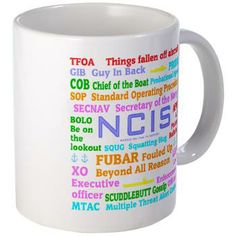 NCIS TV Mug, #NCIS #Navy TV quotes, funny, Naval acronyms used on the show. See all my NCIS designs in my shop. #Cafepress