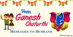 Ganesh Chaturthi greetings, motivational quotes and messages for husband, beautiful Ganesh Chaturthi WhatsApp status messages to him. Ganesh Chaturthi Messages, Ganesh Chaturthi Greetings, Happy Ganesh Chaturthi, Ganpati Visarjan, Message For Husband, Wishes Messages, Ganesha, Captions, Motivational Quotes