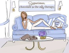 Chocolate is the best therapy, my dears