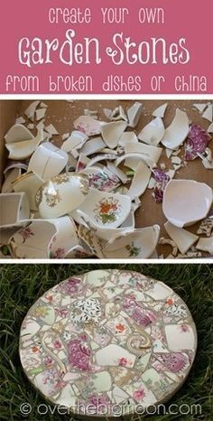 Make beautiful garden stepping stones from broken pieces of china.  Makes me wanna break some china!