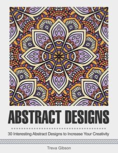 Abstract Designs: 30 Interesting Abstract Designs to Incr... https://www.amazon.com/dp/B01F7FZTSU/ref=cm_sw_r_pi_dp_x_9.uPxbZJ46N9S - KINDLE USERS – We Are Thinking Of You. Since you can't download this book from your Kindle device - We put a link of a printable PDF version at the end of the book.
