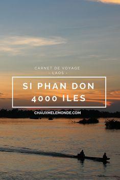 Si Phan Don où les 4000 iles un petit paradis tropical tout au sud du Laos.