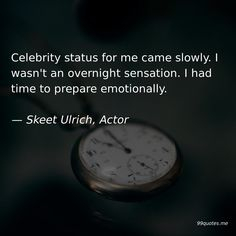 Celebrity status for me came slowly. I wasn't an overnight sensation. I had time to prepare emotionally. Be Good To Me, What Have You Done, High School Years, High School Seniors, Skeet Ulrich, To My Parents, Marine Biology, Everybody Else, Time Quotes