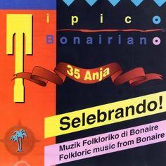 Celebrating 35 Years - 1958 - 1993 - Folkloric Music from Bonaire. Tipiko Bonairiano | Format: MP3 Music,