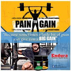 "Endura Premiere Health Series -  Pain to Gain ""Because sometimes a little bit of pain can give you a BIG GAIN""  #WheyProtein #ProteinPowder #BodybuildingSupplements #IndianBodybuildingSupplements #Protein #EnduraPremiereHealthSeries"