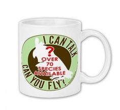 I Can Talk, Can You Fly? Coffee Mug from Birdbrain Gifts $14.95