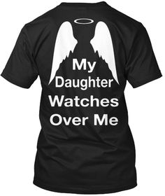 My Daughter Watches Over Me Black T-Shirt Back
