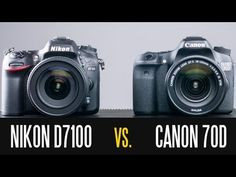Canon EOS 70D vs. Nikon D7100 – Stills and video functionality