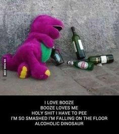 Barney has gone down hill these days