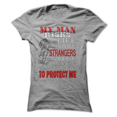 My Man ჱ is a  FirefighterGreat Gift for Any Firefighters wife/girlfriend!firefighter, wife, girlfriend, funny, shirt,