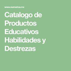 Catalogo de Productos Educativos Habilidades y Destrezas