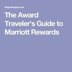 The Award Traveler's Guide to Marriott Rewards