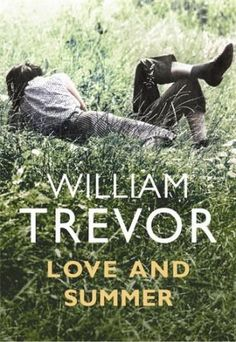 Love and Summer - William Trevor - Book Party - 823.914 T816L 2010