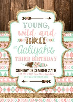 These Pink Mint and Gold Tribal Young Wild and Three invitations , 3rd Birthday Party Invitations and Decor feature an easy to use self-edit file of the CUTEST party theme of the year, so you can host a darling Girls 3rd Third Birthday Party, simply and beautifully ( and INSTANTLY)!