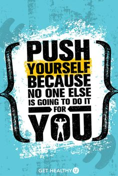 Push Yourself Because No One Else Is Going To Do It For You. Fitness Gym Sport Workout Inspiring Motivation Quote Poster On Grunge Rough Background. Sport Motivation, Fitness Motivation Quotes, Weight Loss Motivation, Health Motivation, Exercise Fitness, Sport Fitness, You Fitness, Physical Exercise, Fitness Goals