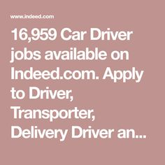 16,959 Car Driver jobs available on Indeed.com. Apply to Driver, Transporter, Delivery Driver and more! Apply Online, Car And Driver, Car Wash, How To Apply, Delivery