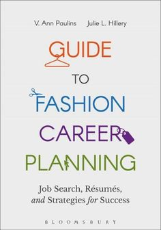Guide to Fashion Career Planning: Job Search, Resumes and Strategies for Success