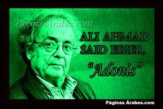 Adonis (Ali Ahmad Said). Obras de de este poeta sirio con más de veinte libros de poemas en árabe publicados y es considerado uno de los aspirantes permanentes a obtener el Premio Nobel de Literatura