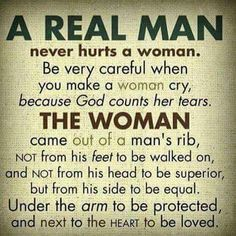 """Man, whoever created this meme never read the Old Testament. And what is a real man? Does anyone know with any degree of certainty? Seriously, the phrase a """"real man"""" is the definition of patriarchy! Can I get an amen, Oxymoron. Wisdom Quotes, Bible Quotes, Me Quotes, Qoutes, Woman Quotes, Real Men Quotes, Respect Women Quotes, Best Quotations, Godly Men Quotes"""
