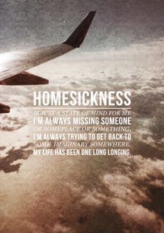 Homesickness... for people, places...