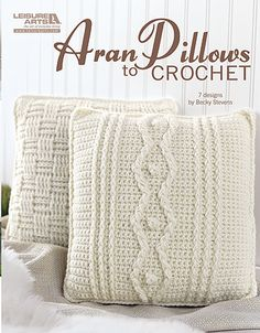 Aran Pillows to Crochet - Leisure Arts
