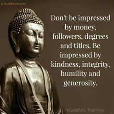 Obviously not a real quote.....but in essence it fits with Buddhist philiosophy.