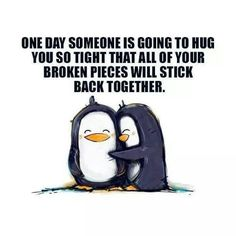 Yep at some time or another we all need a hug