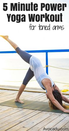 Ready to tone up your arms? This great power yoga workout for beginners will help improve arm strength and help you tone up! http://avocadu.com/5-minute-power-yoga-workout-toned-arms/