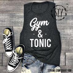 Gym And Tonic. Funny Workout Tee. Funny Shirt. Workout Clothes. Muscle Tank. Ladies Muscle Tank. Gym Tee.