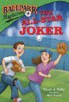 The All-Star Joker (2012)  Author: David A Kelly  Series: #5 in Ballpark Mysteries  Published:June 12, 2012