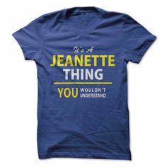 Its a JEANETTE thing, you... #Personalized #Tshirt #nameTshirt